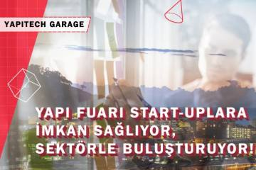 Yapı Fuarı-Turkeybuild Istanbul, Sektörü Dönüştüren Girişimcilere Ev Sahipliği Yapacak