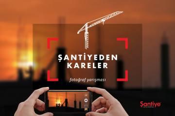 """Şantiyelerde Yeni Bir Heyecan Başladı:  """"ŞANTİYEDEN KARELER"""" Fotoğraf Yarışması"""